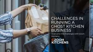 CHALLENGES IN RUNNING A GHOST KITCHEN BUSINESS